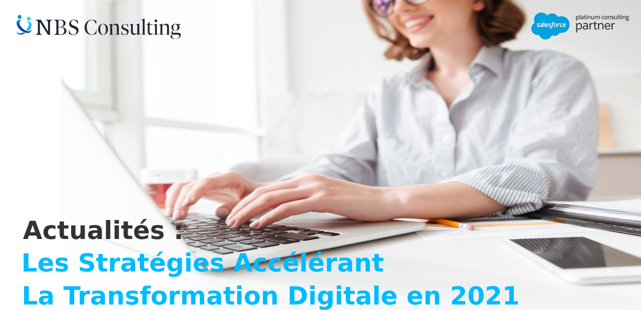 Les stratégies accélérant la transformation digitale en 2021