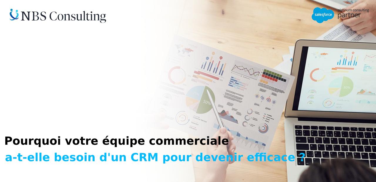 Pourquoi votre équipe commerciale a-t-elle besoin d'une solution CRM pour devenir efficace ?