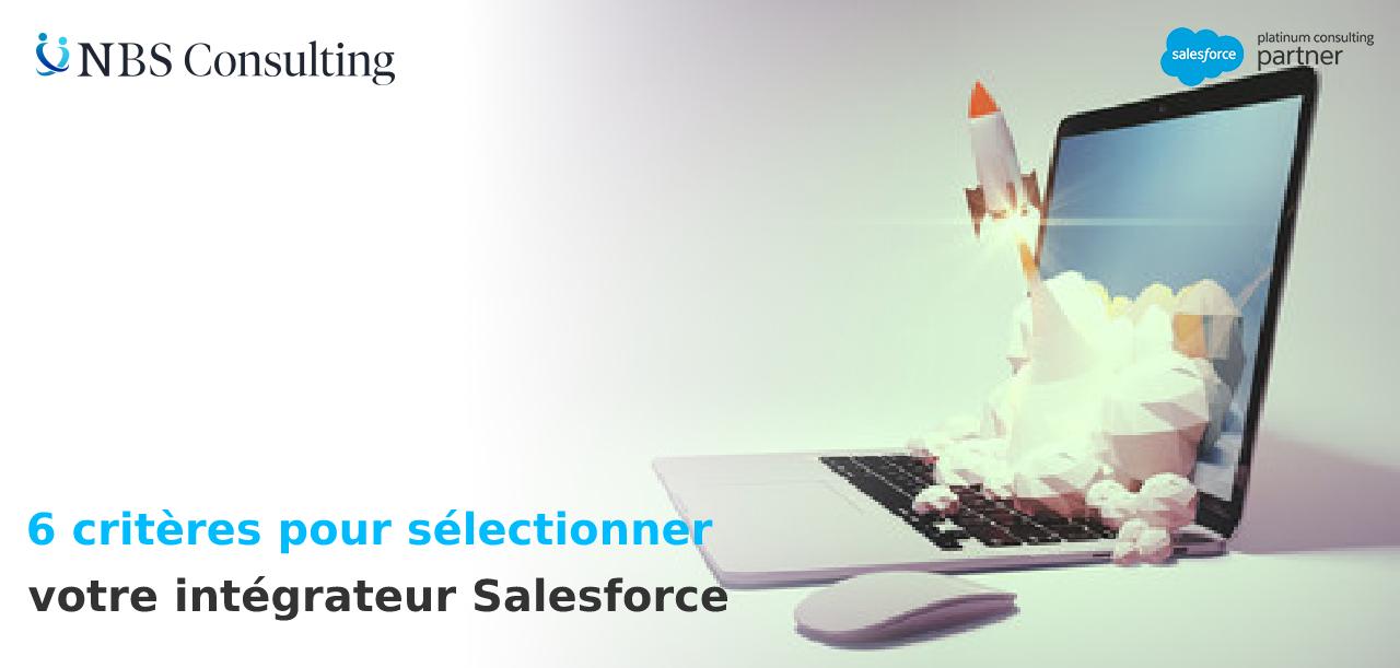 6 critères pour sélectionner votre intégrateur Salesforce